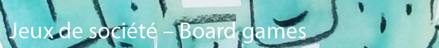 Jeux de société – Board games